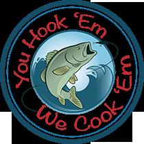 You Hook 'Em, We Cook 'Em